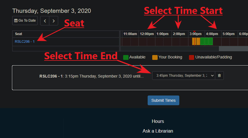 Locate the seat you would like, select the time start within the column, select and end time in the dropdown menu, and click submit times.